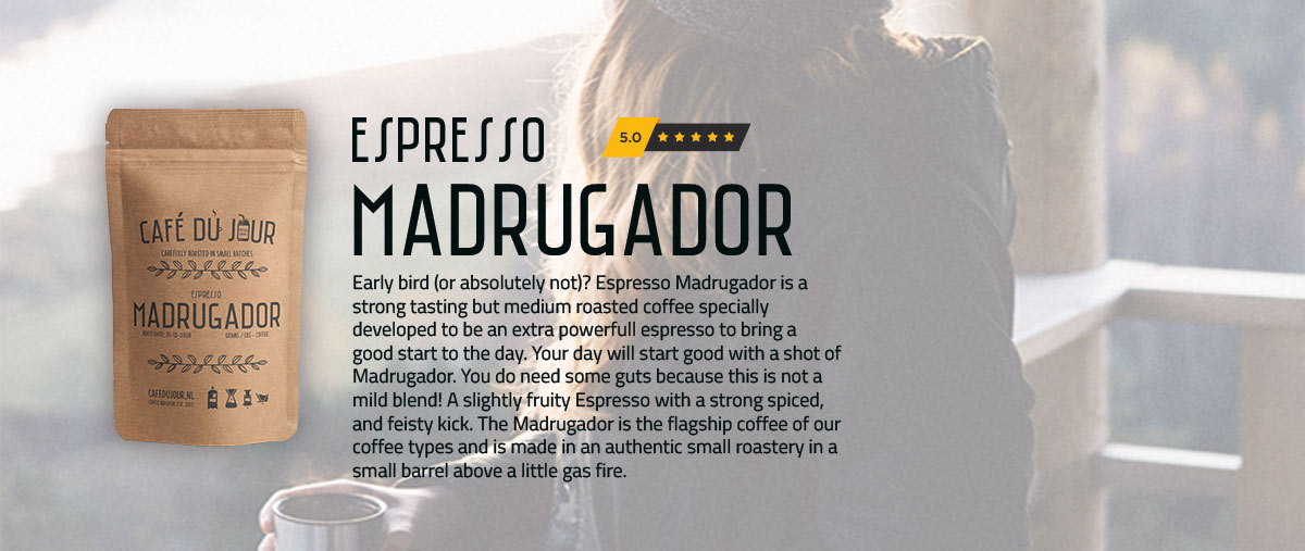 Buy Madrugador. The best coffee you will ever have.